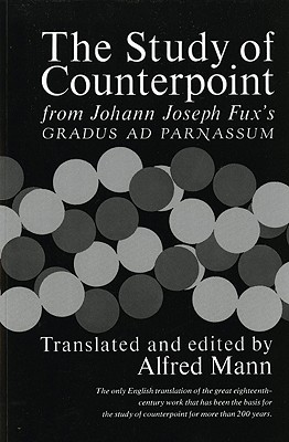 Study of Counterpoint By Fux, John J./ Mann, Alfred (EDT)