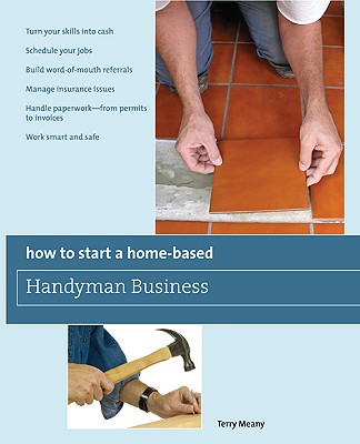 How to Start a Home-Based Handyman Business By Meany, Terry